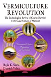 img - for Vermiculture Revolution: The Technological Revival of Charles Darwin's Unheralded Soldiers of Mankind (Environmental Science, Engineering and ... in Agriculture, Industry Nd Medicine) book / textbook / text book