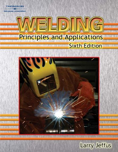 Welding: Principles and Applications - 6th Edition - Cengage Learning - DE-1418052752 - ISBN: 1418052752 - ISBN-13: 9781418052751