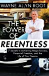 The Power of Relentless: 7 Secrets to...