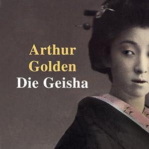 Die Geisha | [Arthur Golden]