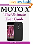Moto X : The Ultimate User Guide