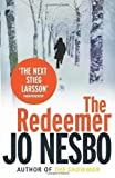 The Redeemer: A Harry Hole thriller (Oslo Sequence 4) by Nesbo, Jo 1st (first) 1st (first) Prin Edition (2009) Jo Nesbo