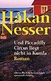 Und Piccadilly Circus liegt nicht in Kumla: Roman
