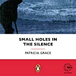 Small Holes in the Silence | Patricia Grace