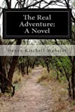 The Real Adventure: A Novel
