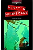Wyatt's Hurricane: 1000 Headwords (Oxford Bookworms Library)