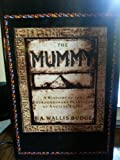The Mummy: A History of the Extraordinary Practices of Ancient Egypt (0517675803) by E.A. Wallis Budge