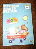 img - for Tiny Bear goes to the fair. book / textbook / text book