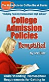 College Admission Policies Demystified: Understanding Homeschool Requirements for Getting In (The HomeScholar's Coffee Break Book series 13)