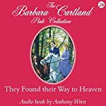They Found Their Way to Heaven | Barbara Cartland