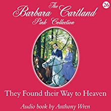They Found Their Way to Heaven (       UNABRIDGED) by Barbara Cartland Narrated by Anthony Wren