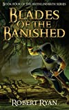 Blades of the Banished: Volume 4 (The Raithlindrath Series)