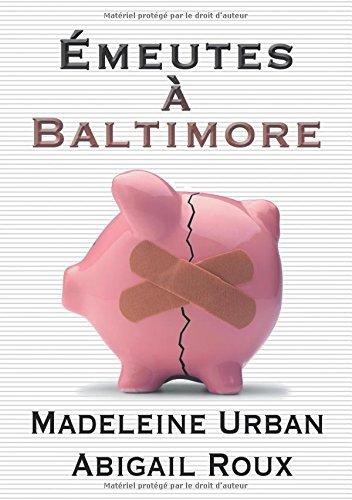 Emeutes a Baltimore  [Urban, Madeleine - Roux, Abigail] (Tapa Blanda)