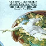 Morales: Missa Si bona suscepimus / Tallis Scholars