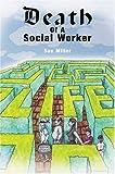 Death of a Social Worker Sue Miller