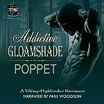 Addictive Gloamshade: Addictive Shade Series, Book 2 |  Poppet