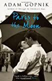Paris to the Moon: A Family in France (1847243924) by Adam Gopnik