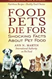 img - for Food Pets Die For: Shocking Facts About Pet Food book / textbook / text book