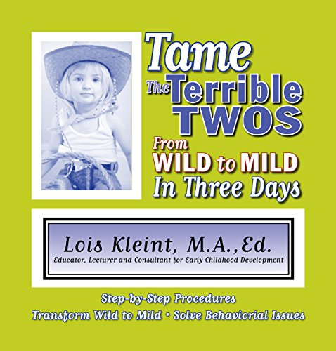 tame-the-terrible-twos-from-wild-to-mild-in-three-days-english-edition