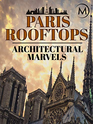 Paris Rooftops: Architectural Marvels