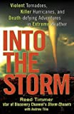 img - for Into the Storm: Violent Tornadoes, Killer Hurricanes, and Death-defying Adventures in Extreme Weather Hardcover - October 14, 2010 book / textbook / text book