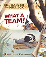 Mr. Badger and Mrs. Fox 3: What a Team!