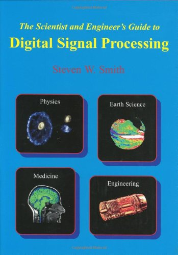 The Scientist and Engineer's Guide to Digital signal processing, Second Edition