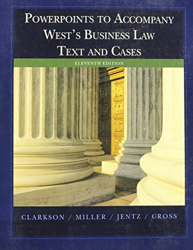 Powerpoints to Accompany West's Business Law(Text and Cases) 11th edition