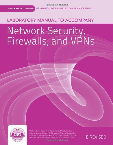 Laboratory Manual To Accompany Network Security, Firewalls, And Vpns (Jones & Bartlett Learning Information Systems Security & Assurance)