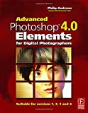 Advanced Photoshop Elements 4.0 for Digital Photographers (0240519906) by Andrews, Philip
