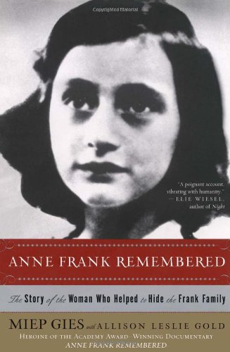 Anne Frank Remembered: Miep Gies, Alison Leslie Gold: 9780671662349: Amazon.com: Books