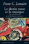 Le destin russe et la musique:Un si�c...