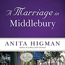 A Marriage in Middlebury Audiobook by Anita Higman Narrated by Gwen Hughes