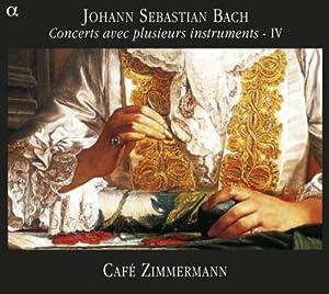 JS Bach: Concerts Avec Plusieurs Instruments, Vol. 4