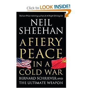 A Fiery Peace in a Cold War - Neil Sheehan