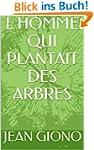 L HOMME QUI PLANTAIT DES ARBRES (Fren...