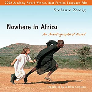 Nowhere in Africa: An Autobiographical Novel | [Stefanie Zweig]