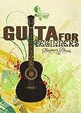 Guitar: Guitar for Beginners: Easy First Chords for the New Guitarist (Guitar - Guitar for Beginners - Guitar for Beginners Book - Guitar Lesson - Guitar Theory - Guitar Books)