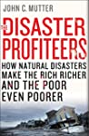 The Disaster Profiteers: How Natural...