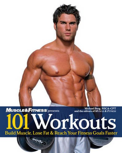 101 Workouts: Build Muscle, Lose Fat & Reach Your Fitness Goals Faster PDF
