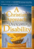A Christian Approach to Overcoming Disability: A Doctor's Story