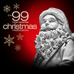 The 99 Most Essential Christmas Masterpieces (Amazon Exclusive)