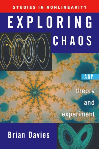 Exploring Chaos: Theory And Experiment (Studies in Nonlinearity)