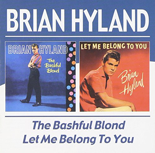 Brian Hyland - The Bashful Blond / Let Me Belong To You - Zortam Music