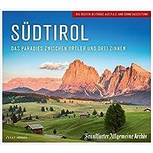 Südtirol: Das Paradies zwischen Ortler und Drei Zinnen Hörbuch von Birgitta Fella Gesprochen von: Markus Kästle, Christian Geisler