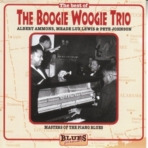 The Boogie Woogie Trio: Masters of the Piano Blues
