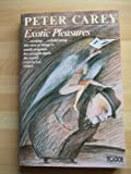 Exotic Pleasures (Picador Books) (0330265504) by Carey, Peter