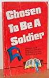 img - for Chosen To Be A Soldier: Orders And Regulations For Soldiers Of The Salvation Army book / textbook / text book