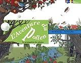 "Afficher ""L'Aventure du pollen"""