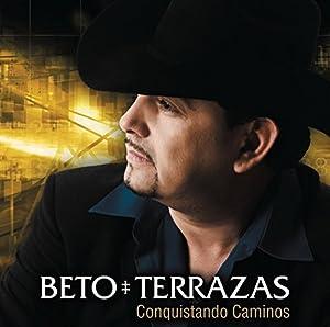 BETO TERRAZAS - Conquistando Caminos - Amazon.com Music